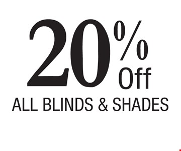 20% Off All Blinds & Shades. Financing OAC. Prices subject to change without notice. Must present coupon at time of sale. Offers may not be combined. Offers are redeemable at time of estimate only. Offers apply to new orders only. Expires 4/12/17.