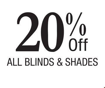 20% Off All Blinds & Shades. Financing OAC. Prices subject to change without notice. Must present coupon at time of sale. Offers may not be combined. Offers are redeemable at time of estimate only. Offers apply to new orders only. Expires 5/5/17.