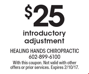 $25 introductory adjustment. With this coupon. Not valid with other offers or prior services. Expires 2/10/17.