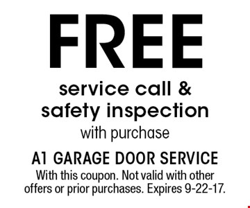 Free service call & safety inspection with purchase. With this coupon. Not valid with other offers or prior purchases. Expires 9-22-17.