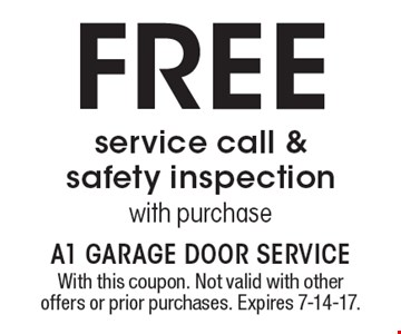 Free service call & safety inspection with purchase. With this coupon. Not valid with other offers or prior purchases. Expires 7-14-17.