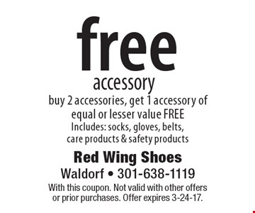 Free accessory. Buy 2 accessories, get 1 accessory of equal or lesser value FREE. Includes: socks, gloves, belts, care products & safety products. With this coupon. Not valid with other offers or prior purchases. Offer expires 3-24-17.