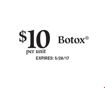 $10per unit of Botox. Expires 5/26/17.