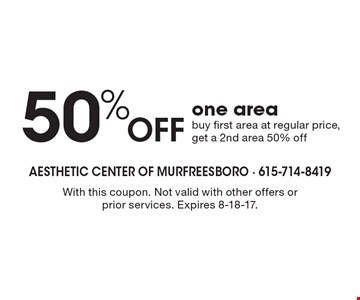 50% Off one area. buy first area at regular price, get a 2nd area 50% off. With this coupon. Not valid with other offers or prior services. Expires 8-18-17.