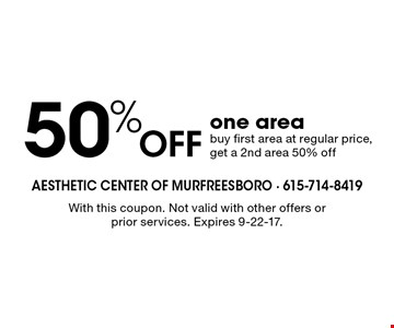 50% off one area. Buy first area at regular price, get a 2nd area 50% off. With this coupon. Not valid with other offers or prior services. Expires 9-22-17.