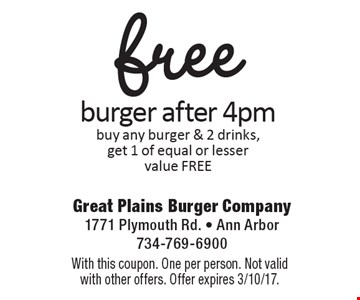 Free burger after 4pm. Buy any burger & 2 drinks, get 1 of equal or lesser value FREE. With this coupon. One per person. Not valid with other offers. Offer expires 3/10/17.