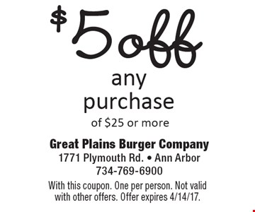$5 off any purchase of $25 or more. With this coupon. One per person. Not valid with other offers. Offer expires 4/14/17.