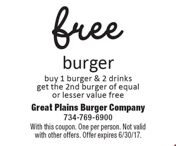 free burger, buy 1 burger & 2 drinks, get the 2nd burger of equal or lesser value free. With this coupon. One per person. Not valid with other offers. Offer expires 6/30/17.