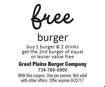 Free burger. Buy 1 burger & 2 drinks, get the 2nd burger of equal or lesser value free. With this coupon. One per person. Not valid with other offers. Offer expires 9/22/17.