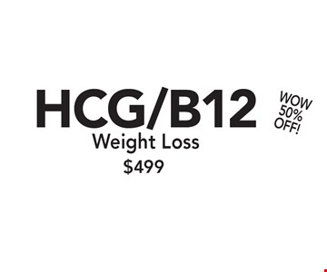 WOW 50% OFF! $499 HCG/B12 Weight Loss. Restrictions may apply. Only valid with Clipper coupon. Call for details. Expires 3-10-17.