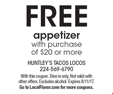 FREE appetizer with purchase of $20 or more. With this coupon. Dine in only. Not valid with other offers. Excludes alcohol. Expires 8/11/17. Go to LocalFlavor.com for more coupons.