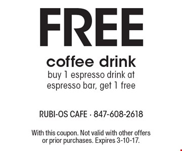 Free coffee drink, buy 1 espresso drink at espresso bar, get 1 free. With this coupon. Not valid with other offers or prior purchases. Expires 3-10-17.