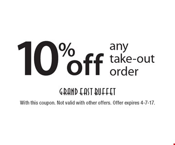 10% off any take-out order. With this coupon. Not valid with other offers. Offer expires 4-7-17.