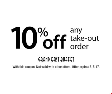 10% off any take-out order. With this coupon. Not valid with other offers. Offer expires 5-5-17.