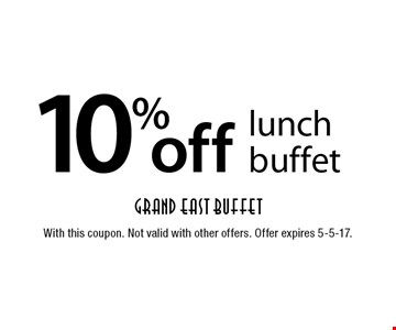 10% off lunch buffet. With this coupon. Not valid with other offers. Offer expires 5-5-17.