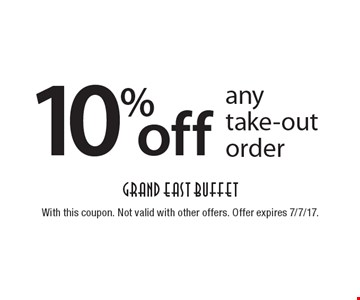 10% off any take-out order. With this coupon. Not valid with other offers. Offer expires 7/7/17.