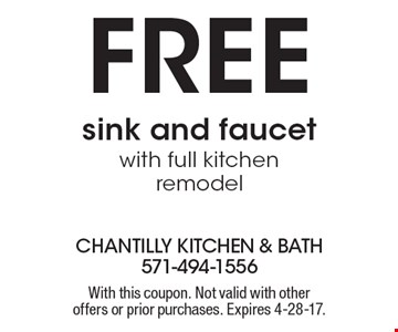 Free sink and faucet with full kitchen remodel. With this coupon. Not valid with other offers or prior purchases. Expires 4-28-17.