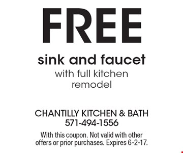 Free sink and faucet with full kitchen remodel. With this coupon. Not valid with other offers or prior purchases. Expires 6-2-17.