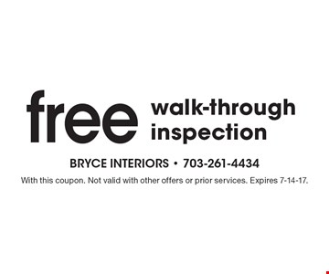 Free walk-through inspection. With this coupon. Not valid with other offers or prior services. Expires 7-14-17.