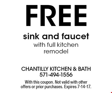 Free sink and faucet with full kitchen remodel. With this coupon. Not valid with other offers or prior purchases. Expires 7-14-17.