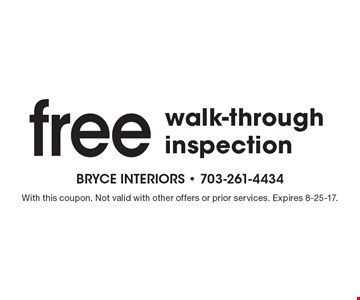 Free walk-through inspection. With this coupon. Not valid with other offers or prior services. Expires 8-25-17.