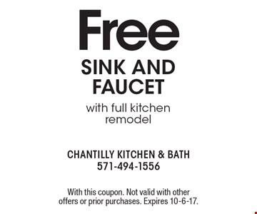 Free sink and faucet with full kitchen remodel. With this coupon. Not valid with other offers or prior purchases. Expires 10-6-17.