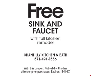 Free sink and faucet with full kitchen remodel. With this coupon. Not valid with other offers or prior purchases. Expires 12-8-17.