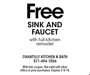 Free sink and faucet with full kitchen remodel. With this coupon. Not valid with other offers or prior purchases. Expires 2-9-18.