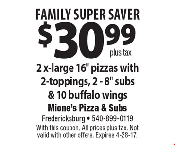 FAMILY SUPER SAVER. $30.99 plus tax  2 x-large 16