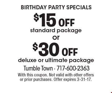Birthday Party Specials $15 OFF standard package. $30 OFF deluxe or ultimate package. With this coupon. Not valid with other offers or prior purchases. Offer expires 3-31-17.