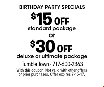 Birthday Party Specials! $15 OFF standard package OR $30 OFF deluxe or ultimate package. With this coupon. Not valid with other offers or prior purchases. Offer expires 7-15-17.