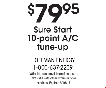 $79.95 Sure Start 10-point A/C tune-up. With this coupon at time of estimate. Not valid with other offers or prior services. Expires 6/16/17.
