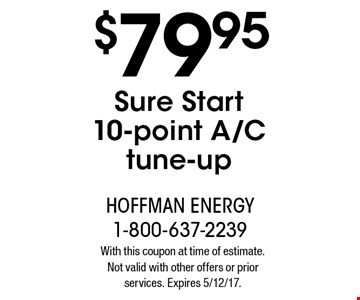 $79.95 Sure Start 10-point A/C tune-up. With this coupon at time of estimate. Not valid with other offers or prior services. Expires 5/12/17.
