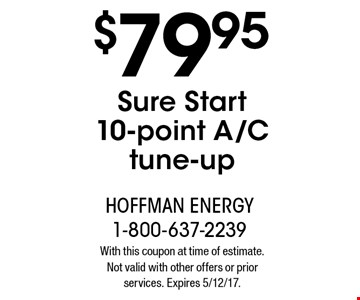 $79.95 Sure Start 10-point A/C tune-up. With this coupon at time of estimate.Not valid with other offers or prior services. Expires 5/12/17.
