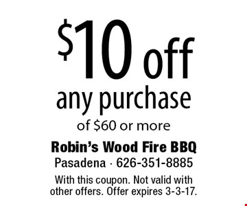 $10 off any purchase of $60 or more. With this coupon. Not valid with other offers. Offer expires 3-3-17.