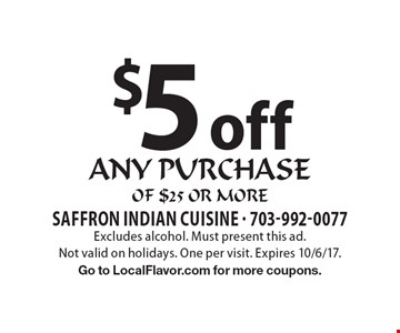 $5 off any purchase of $25 or more. Excludes alcohol. Must present this ad. Not valid on holidays. One per visit. Expires 10/6/17. Go to LocalFlavor.com for more coupons.