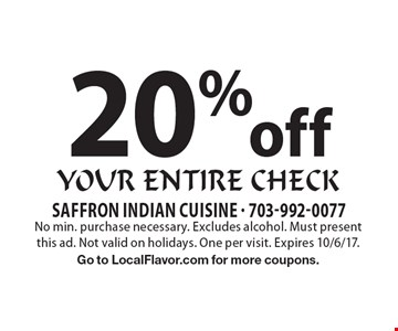 20%off your entire check. No min. purchase necessary. Excludes alcohol. Must present this ad. Not valid on holidays. One per visit. Expires 10/6/17. Go to LocalFlavor.com for more coupons.