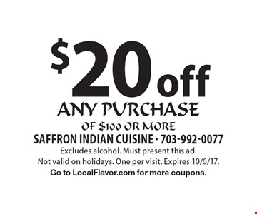 $20 off any purchase of $100 or more. Excludes alcohol. Must present this ad. Not valid on holidays. One per visit. Expires 10/6/17. Go to LocalFlavor.com for more coupons.