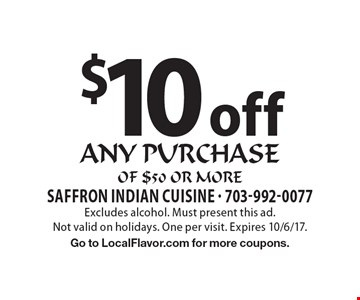 $10 off any purchase of $50 or more. Excludes alcohol. Must present this ad. Not valid on holidays. One per visit. Expires 10/6/17. Go to LocalFlavor.com for more coupons.