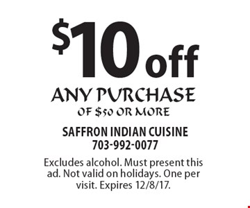 $10 Off Any Purchase Of $50 Or More. Excludes alcohol. Must present this ad. Not valid on holidays. One per visit. Expires 12/8/17.
