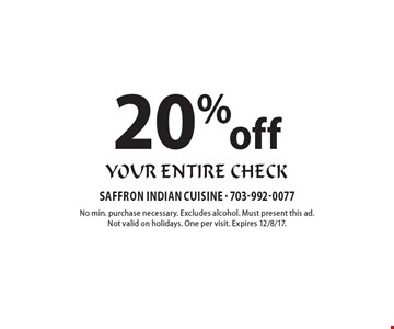 20% Off Your Entire Check. No min. purchase necessary. Excludes alcohol. Must present this ad. Not valid on holidays. One per visit. Expires 12/8/17.