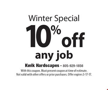 Winter Special - 10% off any job. With this coupon. Must present coupon at time of estimate. Not valid with other offers or prior purchases. Offer expires 3-17-17.
