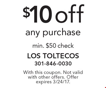 $10 off any purchase min. $50 check. With this coupon. Not valid with other offers. Offer expires 3/24/17.