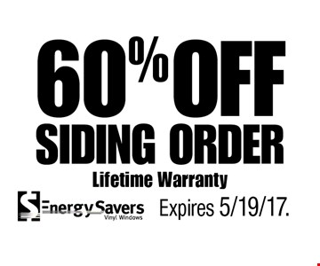 60% OFF Siding Order Lifetime Warranty. Expires 5/19/17.