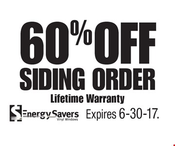 60% OFF Siding Order, Lifetime Warranty. Expires 6-30-17.