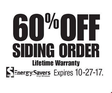 60% OFF Siding Order. Lifetime Warranty. Expires 10-27-17.