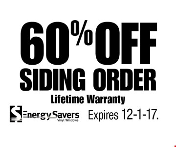 60% OFF Siding Order Lifetime Warranty. Expires 12-1-17.