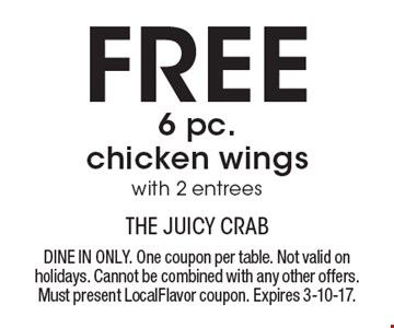 Free 6 pc. chicken wings with 2 entrees. Dine in only. One coupon per table. Not valid on holidays. Cannot be combined with any other offers. Must present LocalFlavor coupon. Expires 3-10-17.