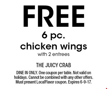 Free 6 pc. chicken wings with 2 entrees. Dine in only. One coupon per table. Not valid on holidays. Cannot be combined with any other offers. Must present LocalFlavor coupon. Expires 6-9-17.