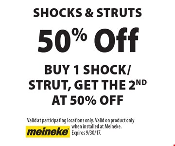 50% off shocks & struts. Buy 1 shock/strut, get the 2nd at 50% off. Valid at participating locations only. Valid on product only when installed at Meineke. Expires 9/30/17.